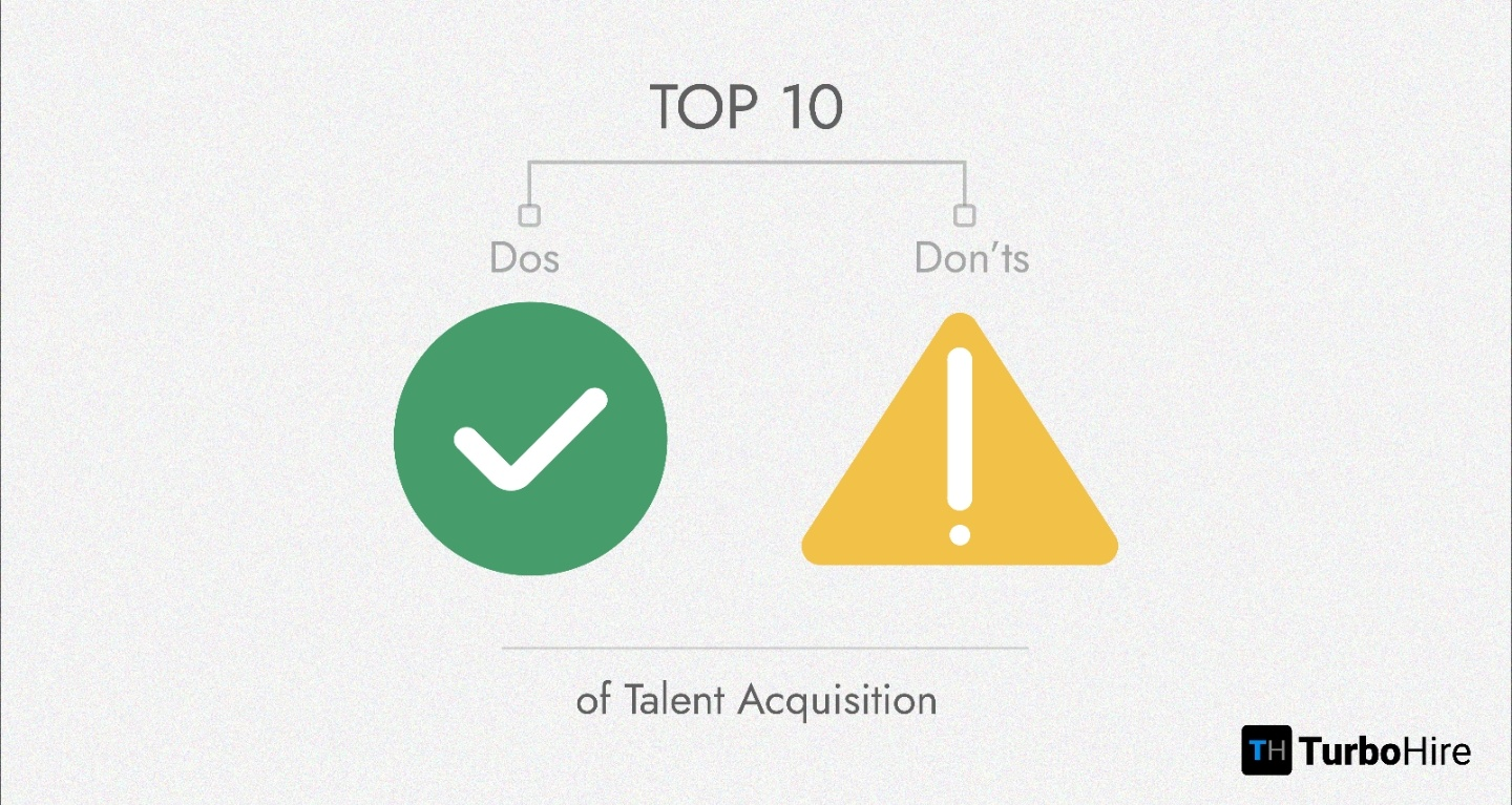 Top 10 Dos And Donts Of Talent Acquisition